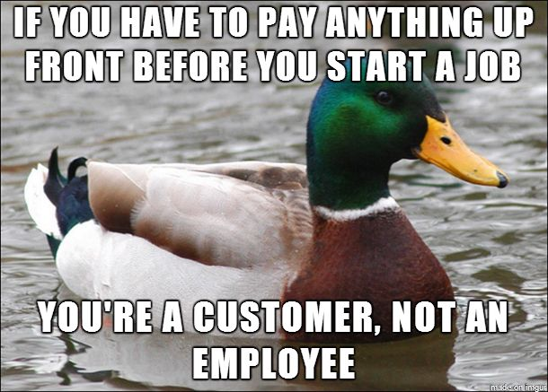 If you have to pay anything up front before you start a job you're a customer not an employee
