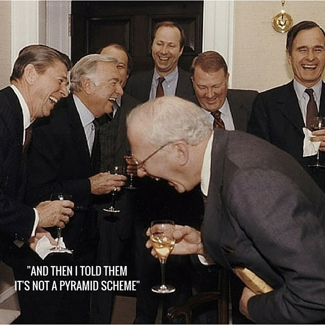 and then I told them -it's not a pyramid scheme